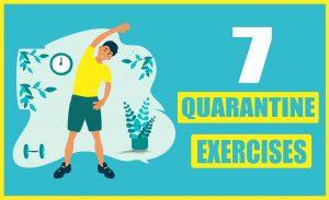 7 Quarantine Exercises