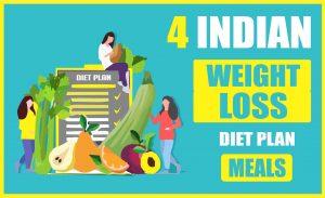 4 Indian weight loss diet plan meals